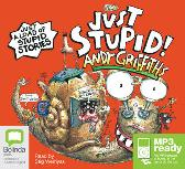 Just Stupid! - Andy Griffiths Stig Wemyss