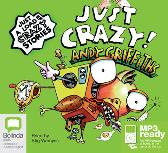 Just Crazy! - Andy Griffiths Stig Wemyss