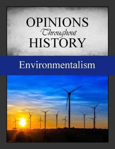 Opinions Throughout History: The Environment - Grey House Publishing