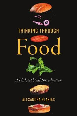 Thinking Through Food - Alexandra Plakias