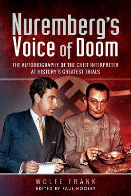 Nuremberg's Voice of Doom - Frank Wolfe
