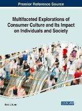 Multifaceted Explorations of Consumer Culture and Its Impact on Individuals and Society - David J. Burns