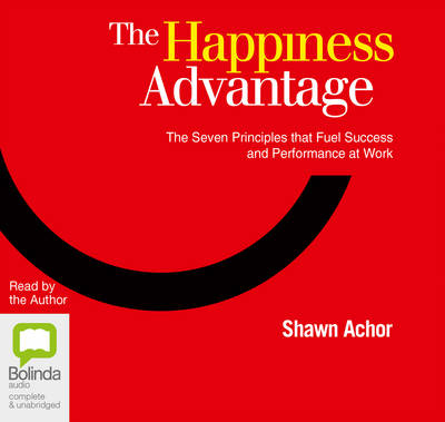 The Happiness Advantage - Shawn Achor