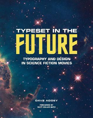 Typeset in the Future: How the Design of Science Fiction Defines - Dave Addey