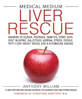 Medical Medium Liver Rescue - Anthony William