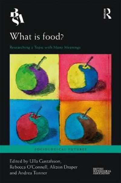 What is Food? - Ulla Gustafsson