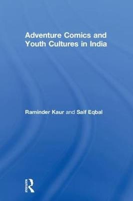 Adventure Comics and Youth Cultures in India - Raminder Kaur
