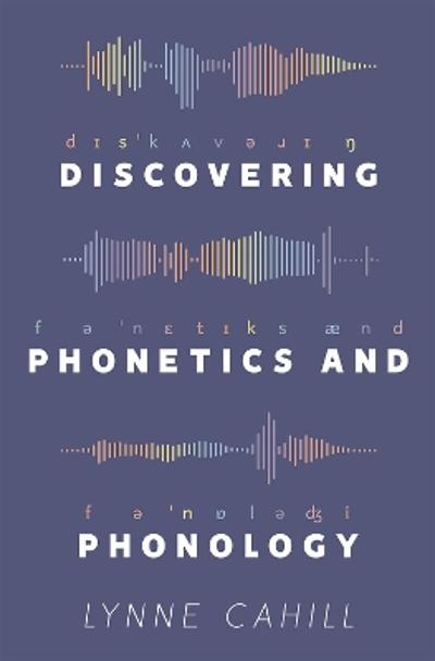 Discovering Phonetics and Phonology - Lynne Cahill