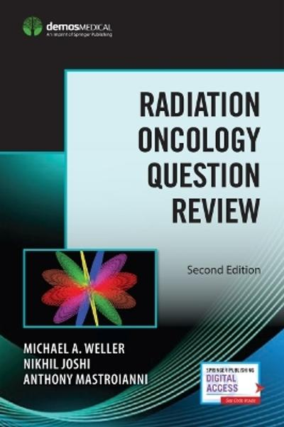 Radiation Oncology Question Review - Michael A. Weller