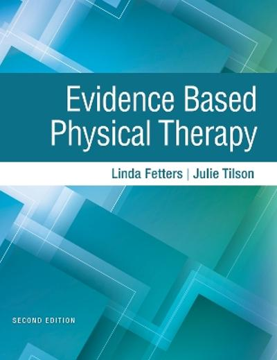 Evidence Based Physical Therapy - Linda Fetters