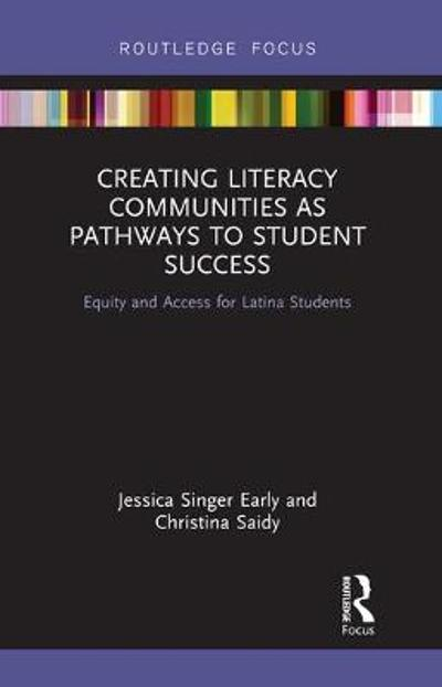 Creating Literacy Communities as Pathways to Student Success - Jessica Singer Early