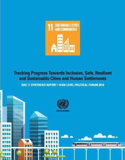 SDG 11 Synthesis Report 2018 - United Nations Publications