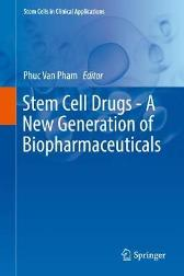 Stem Cell Drugs - A New Generation of Biopharmaceuticals - Phuc Van Pham