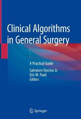 Clinical Algorithms in General Surgery - Salvatore Docimo Jr.