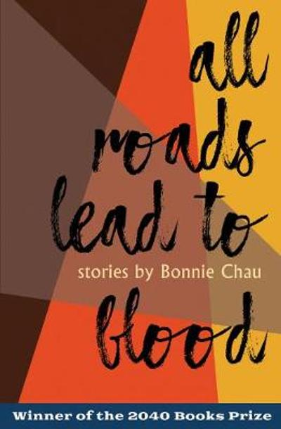 All Roads Lead to Blood - Bonnie Chau