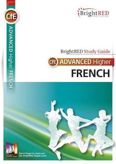 BrightRED Study Guide CfE Advanced Higher French - Whitelaw Kelso