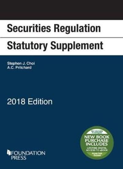 Securities Regulation Statutory Supplement, 2018 Edition - Stephen Choi