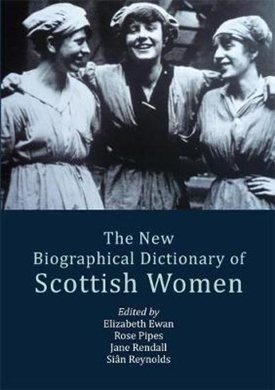 The New Biographical Dictionary of Scottish Women - Elizabeth Ewan
