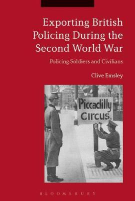 Exporting British Policing During the Second World War - Professor Clive Emsley