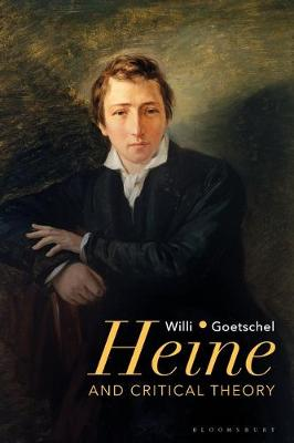 Heine and Critical Theory - Willi Goetschel