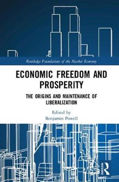 Economic Freedom and Prosperity - Benjamin Powell