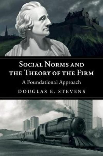 Social Norms and the Theory of the Firm - Douglas E. Stevens