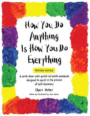 How You Do Anything Is How You Do Everything - Cheri Huber
