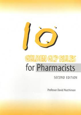 10 Golden GCP Rules for Pharmacists - David R. Hutchinson