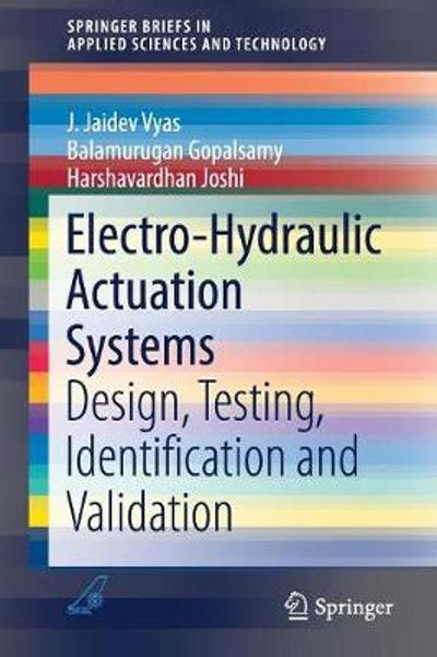 Electro-Hydraulic Actuation Systems - J. Jaidev Vyas