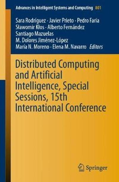 Distributed Computing and Artificial Intelligence, Special Sessions, 15th International Conference - Sara Rodriguez