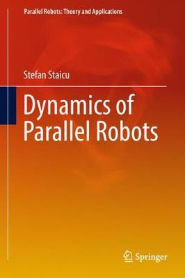 Dynamics of Parallel Robots - Stefan Staicu