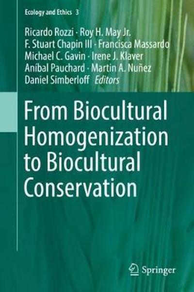 From Biocultural Homogenization to Biocultural Conservation - Ricardo Rozzi