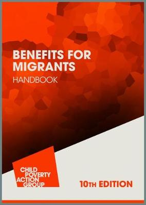 Benefits for Migrants Handbook - Child Poverty Action Group