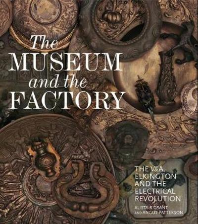 The Museum and the Factory - Alistair Grant