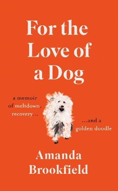 For the Love of a Dog - Amanda Brookfield