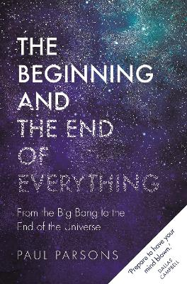 The Beginning and the End of Everything - Paul Parsons