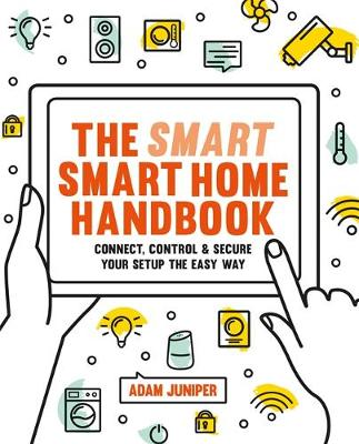 Smart Smart Home Handbook - Adam Juniper