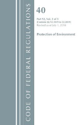 Code of Federal Regulations, Title 40 Protection of the Environment 52.1019-52.2019, Revised as of July 1, 2018 - Office Of The Federal Register (U.S.)