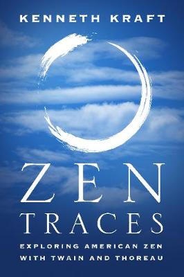 Zen Traces - Kenneth Kraft