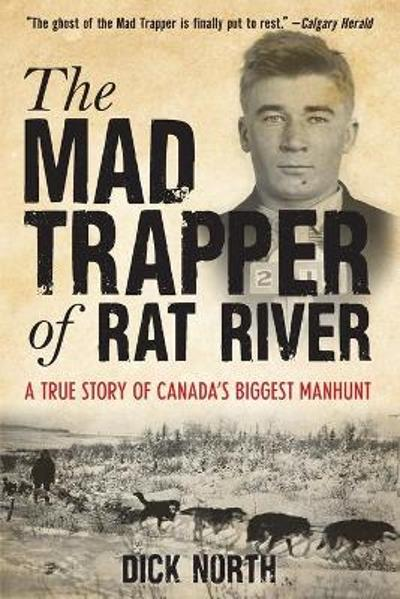 Mad Trapper of Rat River - Dick North