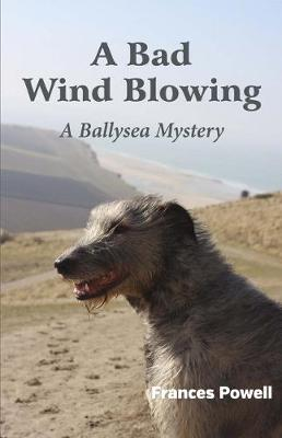A Bad Wind Blowing - Frances Powell