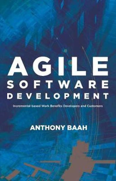 Agile Software Development - Anthony Baah