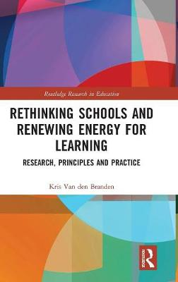 Rethinking Schools and Renewing Energy for Learning - Kris Van den Branden