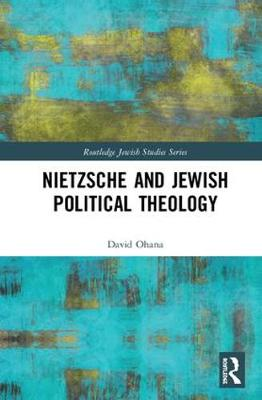 Nietzsche and Jewish Political Theology - David Ohana