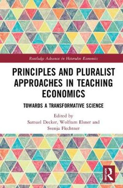 Principles and Pluralist Approaches in Teaching Economics - Samuel Decker