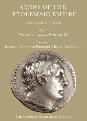 Coins of the Ptolemaic Empire, Part I, Volumes 1 and 2 - Catharine Lorber