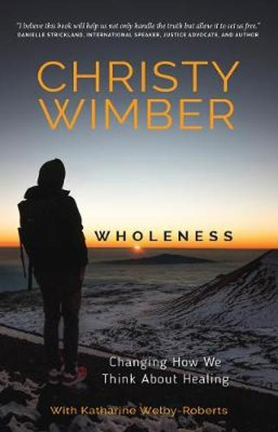 Wholeness - Christy Wimber