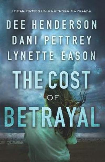 The Cost of Betrayal - Dee Henderson