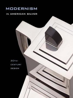 Modernism in American Silver - Jewel Stern