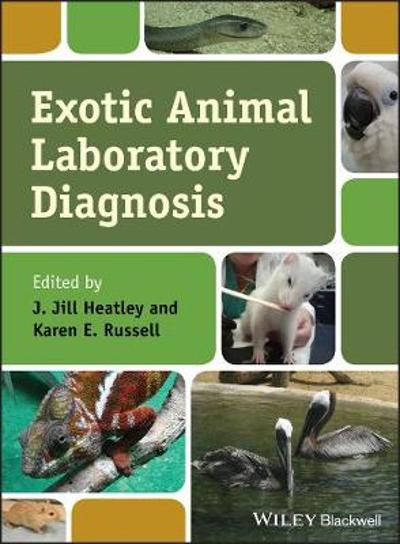 Exotic Animal Laboratory Diagnosis - J. Jill Heatley
